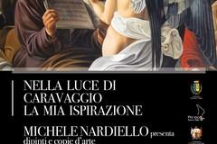 """""""Nella luce di Caravaggio la mia ispirazione"""". Mostra omaggio a Gravina dell'artista Michele Nardiello"""