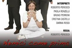 """""""Nemici come prima"""" di G. Clementi, regia di Roberto Percoco"""