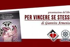 """Presentazione libro """"Per vincere se stessi"""" di Gianvito Armenise"""