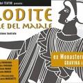 Il mito di Afrodite in uno spettacolo dell'associazione il Tao del teatro, alle 21,30, presso l'ex monastero di di Santa Sofia