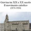 Un libro sul movimento cattolico a Gravina tra XIX e XX secolo