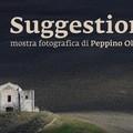 """Suggestioni"", mostra fotografica di Peppino Olivieri"