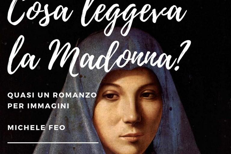 cosa leggeva la Madonna?- libro MIchele Feo